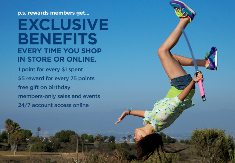 p.s. rewards members get Exclusive Benefits every time you shop in store or online